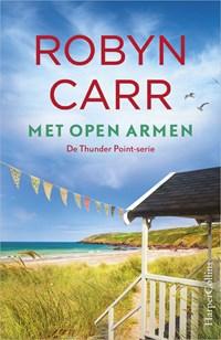 Met open armen   Robyn Carr  