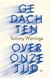 Gedachten over onze tijd | Tommy Wieringa |