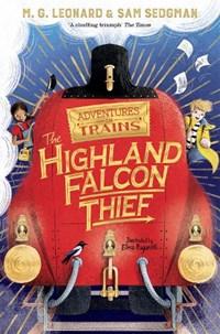 Adventures on trains (01): highland falcon thief | M. G. Leonard ; Sam Sedgman ; Elisa Paganelli |