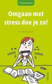 Omgaan met stress doe je zo! | Stephane Clerget |