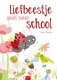 Liefbeestje gaat naar school   Sam Loman  