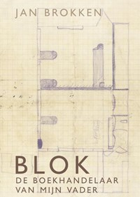 Blok. De boekhandelaar van mijn vader   Jan Brokken  