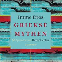 Griekse mythen   Imme Dros  
