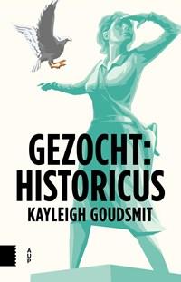 Gezocht: Historicus   Kayleigh Goudsmit  