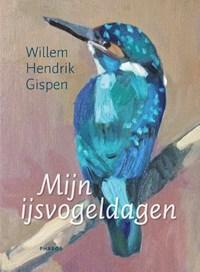 Mijn ijsvogeldagen | Willem Hendrik Gispen |
