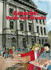 Gezocht: vrede van Utrecht | Charlotte Gispen; Willem Hendrik Gispen |