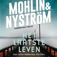 Het laatste leven   Peter Mohlin ; Peter Nyström  