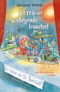 De reis met de vliegende leunstoel | Jacques Vriens |