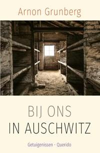 Bij ons in Auschwitz   Arnon Grunberg  