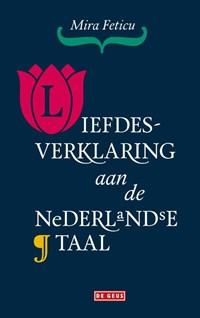 Liefdesverklaring aan de Nederlandse taal   Mira Feticu  