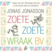 Zoete, Zoete Wraak BV   Jonas Jonasson  