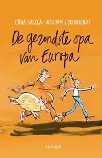 De gezondste opa van Europa   Erna Sassen ; William Cortvriendt  
