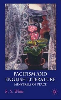 Pacifism and English Literature | R. White |