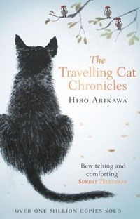 The Travelling Cat Chronicles | Hiro Arikawa |