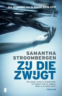 Zij die zwijgt   Samantha Stroombergen  