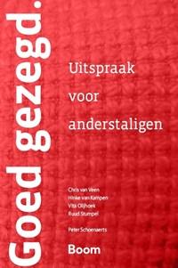 Goed gezegd   Chris van Veen ; A.W. Mulder ; Peter Schoenaerts  