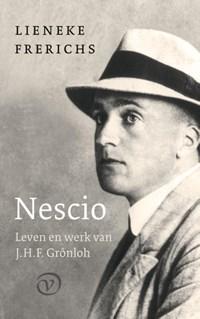 Nescio: Leven en werk van J.H.F. Grönloh   Lieneke Frerichs  