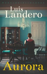 Aurora   Luis Landero   9789028450646