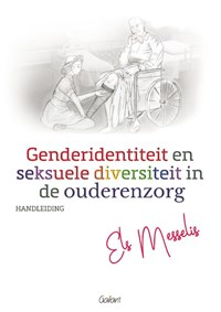 Genderidentiteit en seksuele diversiteit in de ouderenzorg | Els Messelis |