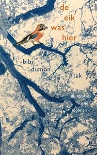 De eik was hier   Bibi Dumon Tak  