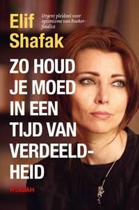 Zo houd je moed in een tijd van verdeeldheid | Elif Shafak |
