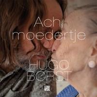 Ach, moedertje   Hugo Borst  
