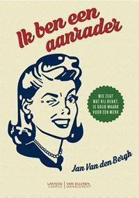 Ik ben een aanrader | Jan van den Bergh |