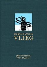 Biografie van een vlieg   Jaap Robben   9789083100593