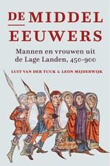 De middeleeuwers   Luit van der Tuuk ; Leon Mijderwijk   9789401917384