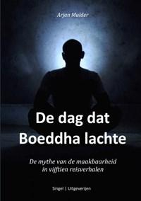 De dag dat Boeddha lachte | Arjan Mulder |