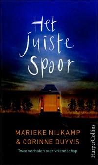 Het juiste spoor   Marieke Nijkamp ; Corinne Duivys  