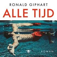 Alle tijd | Ronald Giphart |