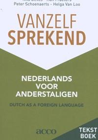 Vanzelfsprekend. Nederlands voor anderstaligen | Rita Devos ; Han Fraeters ; Peter Schoenaerts ; Helga Van Loo |