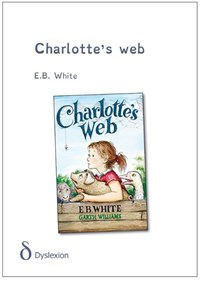 Charlotte's web - dyslexie uitgave   E.B. White  