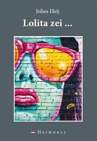 Lolita zei ... | Jolies Heij |