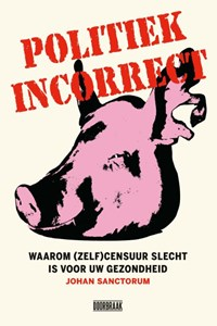 Politiek incorrect | Johan Sanctorum |