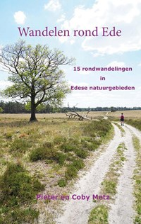 Wandelen rond Ede | Pieter Metz ; Coby Metz |