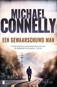 Een gewaarschuwd man   Michael Connelly  