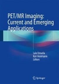 PET/MR Imaging: Current and Emerging Applications | Lale Umutlu ; Ken Herrmann |