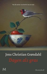 Dagen als gras   Jens Christian Grøndahl  