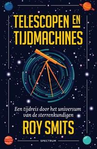 Telescopen en tijdmachines   Roy Smits  