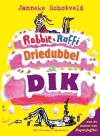 Robbie & Raffie driedubbeldik | Janneke Schotveld |