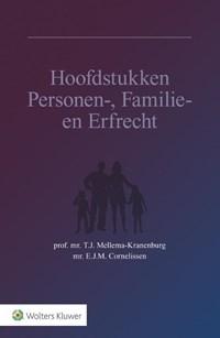 Hoofdstukken personen-, familie- en erfrecht | T.J. Mellema-Kranenburg ; E.J.M. Cornelissen |