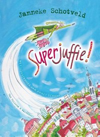 Superjuffie | Janneke Schotveld |