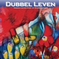 Dubbel Leven | Deborah van der Stoep |