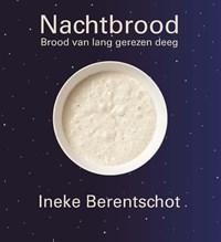 Nachtbrood | Ineke Berentschot |