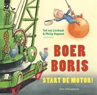 Boer Boris, start de motor!   Ted van Lieshout  