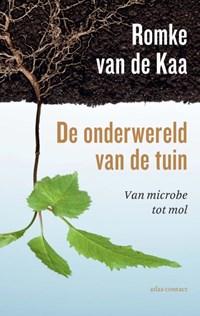 De onderwereld van de tuin   Romke van de Kaa  