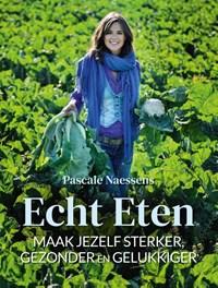 Echt eten | Pascale Naessens |