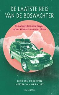 De laatste reis van de Boswachter   Dirk Jan Roeleven ; Hester Van der Vliet  